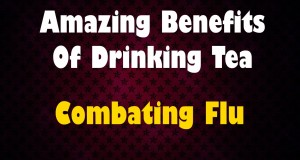 Amazing-Benefits-Of-Drinking-Tea-Combating-Flu