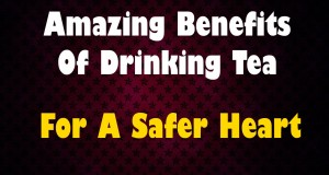 Amazing-Benefits-Of-Drinking-Tea-For-A-Safer-Heart