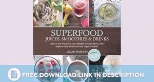 Superfood-Juices-Smoothies-Drinks-Advice-and-Recipes-to-Lose-Weight-Prevent-Download