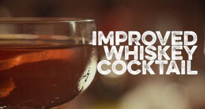 How to Drink: Improved Whiskey Cocktail